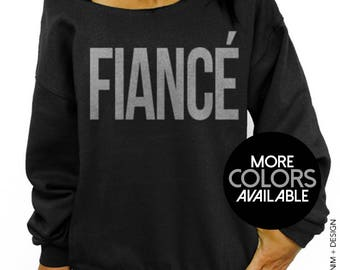 Fiance Sweatshirt - Black Slouchy Oversized Sweatshirt - Gold or Silver Ink