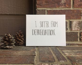 "8""x10"" I Suffer from Depreciation Wrapped Canvas"