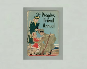 People's Friend Annual for December 1944, WWII, Second World War British Inspirational Stories, Soldiers on Leave, Advertising, Vintage Book
