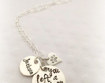Pet Sympathy  Necklace - You left a paw print on my heart - Memorial pet jewelry - The Charmed Wife - Hand Stamped Jewelry - Personalized