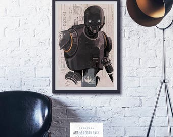 K-2S0 - STAR WARS - Rogue One - Imperial Droid - Rebel Alliance - Alan Tudyk - Hero Art - Movie Character Poster - Original Art Poster