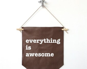 Motivational Wall Decor, Leather Handmade Wall Banner, Postive Inspiration Wall Flag,  Quote Banner Wall Hanging | Everything is Awesome