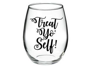 Funny Wine Glass - Treat Yo' Self stemless wine glass