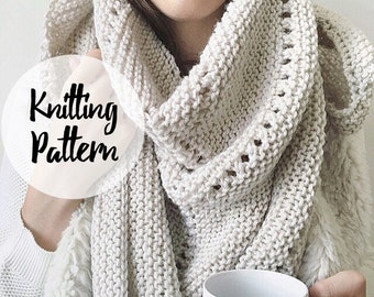 Big Cozy, Big Scarf Knitting Pattern / Triangle Shawl Scarf Knit Pattern, Oversized Scarf / Instant Download
