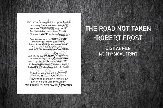 the message of robert frost in the road not taken Robert frost's most famous poem, the road not taken, turns 100 this month, and it has not aged well that's no fault of the poem, which exists on its own terms, but the countless ways in which its complex meaning has been mangled and codified through the years, both by poetry scholars who.