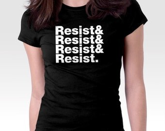 Resist Helvetica Shirt } Women's March Shirt | Feminism T-Shirt | Nasty Women Shirt | Resistance Shirt| President Never Trump | Equal Rights