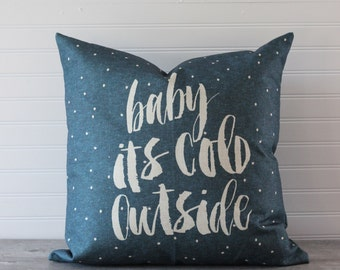 READY TO SHIP - Snowy Calligraphy Pillow - Baby It's Cold Outside, Christmas Pillow, Holiday Decor, Throw Pillows, Gifts for Her, For Mom