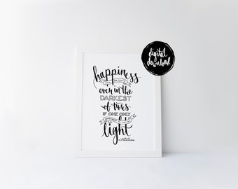Happiness Can Be Found in the Darkest of Times - Art Print - Harry Potter Quote - 8x10 inches - Digital Download