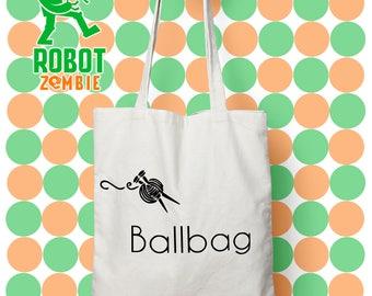 Ballbag Knitting Tote Bag, funny tote, knitting gift, knitting project bag, rude knitter gift, yarn bag, yarn tote, crafting bag