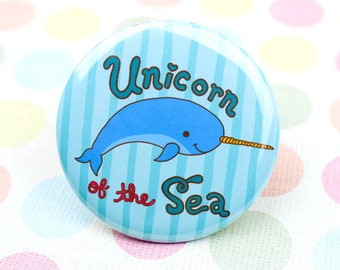 Unicorn Of The Sea - Funny Narwhal Button - Pin Button Badge - Refrigerator Magnet - Fridge Magnet - Narwhal - Funny Gift