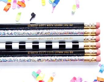 Dreams Don't Work Unless You Do, Set of 6 Hexagon Pencils, Personalized Pencils, Engraved Pencils, TED077-PNCL