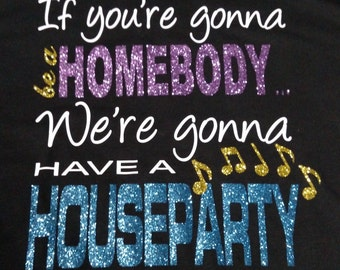 If you're gonna be a Homebody, Sam Hunt shirt, Country music, lyrics, glitter, country girl, gift for wife, country music lover, plus size.