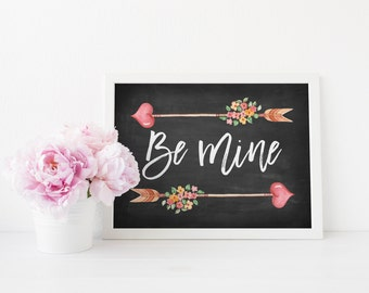 be mine printable · valentine's day sign · heart arrow print · foral valentine's day decor · chalkboard love quote sign · printable wall art