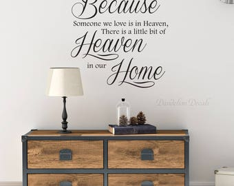 Because Someone We Love Decal - There Is A Little Bit Of Heaven In Our Home Decal - In Memory of Wall Decal