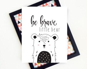 Be Brave Little Bear, Scandinavian Kids Art, Kids Animal Decor, Kids Black and White Art Print, Kids Modern Art, 8x10 Digital Download