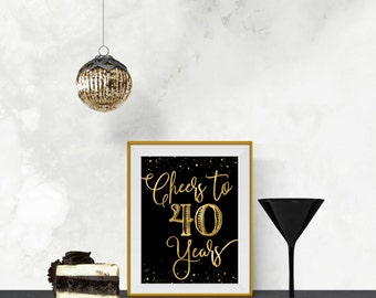 Printable Cheers to 40 Years Black & Gold Roaring 20s, Great Gatsby Birthday Sign DIY Instant Download Typography Print