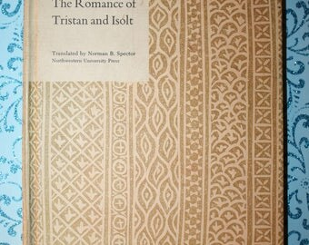 The Romance of Tristan and Isolt. Norman Spector. Northwestern University Press 1973. Rare hardcover edition. Signed edition. Love story.