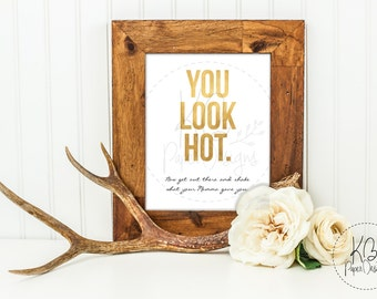 You Look Hot Sign