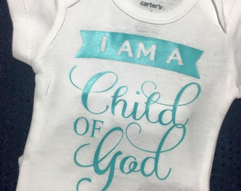 I am a Child of God Onesie