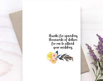 Thanks for spending thousands of dollars, Wedding Card, Married Card, Newlyweds Card, Congratulations Card - 246C