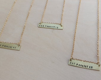 She Persisted Necklace or Bracelet - Available in Gold, Copper and Silver