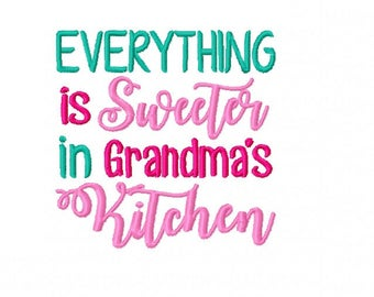 Everything Is Sweeter in Grandma's Kitchen  - Machine Embroidery Design - 4x4 Instant Digital Download File