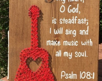 MADE TO ORDER Guitar String Art with Psalm 108:1 Sign