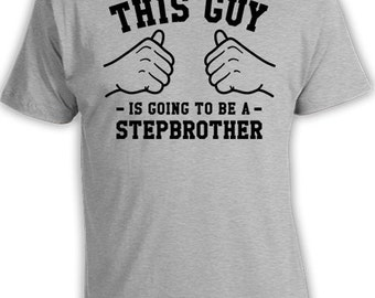 This Guy Is Going To Be A Stepbrother T Shirt Brother In Law Gifts Boys Clothes Kids TShirt Children Clothing Bodysuit Mens Boys Tee TGW-283