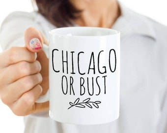 Chicago Marathon Coffee Mug - Chicago or Bust - For the Runner that Will Be Racing 26.2 Miles in October