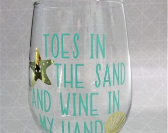 Toes in the Sand and Wine in My Hand- Stemless Wine glass