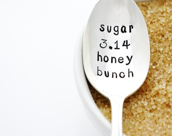 Sugar Pie Honey Bunch (pi = 3.14). Funny hand stamped spoon. Science or Math gift idea.