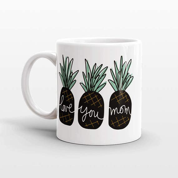 Mom Valentines Day Gift for Mom Mug Gift for Mother from Son Pineapple Mug Mom Gift Mom Coffee Mug Coffee Cup Mom Birthday Gift Love You Mom