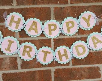 Happy Birthday Banner... Pink & Mint... Baby Girl... First Birthday