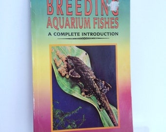 Breeding Aquarium Fish by Dr. Herbert R. Axelrod for Aquarium Hobbiests How to Breed Fish Cichlids Angelfish Betta Siamese Fighting Fish