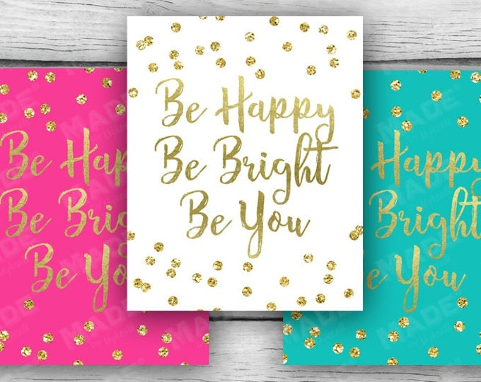 BE HAPPY, Be Bright, Be You SIGN- Canvas Print, Mounted Print, Digital, Home Decor, Stationery, Gold Glitter, Motivation, New Year