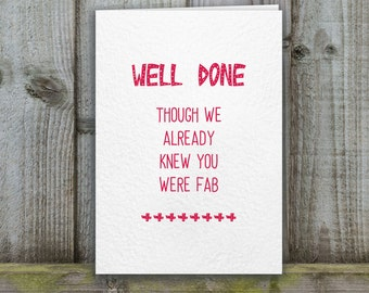Well Done/Congratulations Card, humorous card, funny card, fab card
