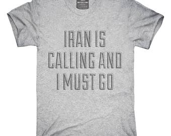 Funny Iran Is Calling and I Must Go T-Shirt, Hoodie, Tank Top, Gifts