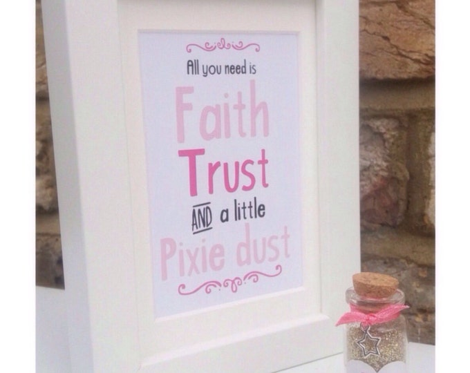 All you need is faith trust and a little pixie dust framed print with bottle of pixie dust | gift set | Children's gift | Wall art | Glitter