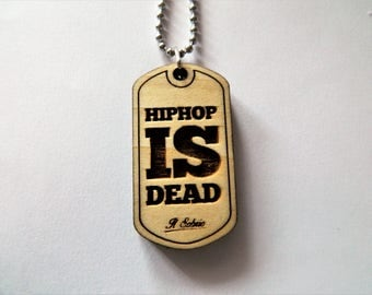 HIPHOP is DEAD wood NAS DOGTAG necklace dj music bronx ghetto the get down