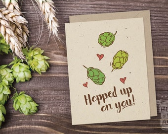 Hopped Up On You Beer Card, Craft Beer, Greeting Card, Beer Hops, IPA, Beer Saying, Love, Anniversary, Card for Man, Valentine's Day