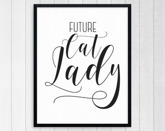 PRINTABLE ART, Cat Lady, Feminine Wall Art, Typography Print, Black and White Prints, Black and White Wall Art, Gift For Women