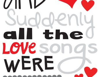 SVG and JPG. And suddenly all the love songs were about you.