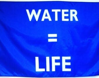 3'x5' Screen-Printed WATER EQUALS LIFE Flag