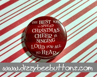 The best way to spread christmas cheer - Funny Christmas- Pinback Button - Magnet - Keychain - Stocking Stuffer - Christmas Flair - Xmas
