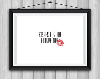 kisses for the future mrs! digital download