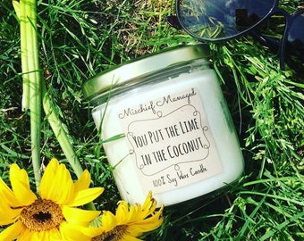 You Put The Lime In The Coconut 100% Soy wax Candle