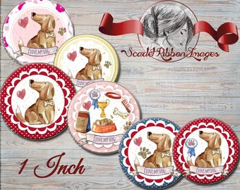 I LOVE MY DOG   Pet lovers images 1 inch circles - 600dpi, Collage Sheet, cake toppers, Gift Tags, BottleCaps pet, dog images