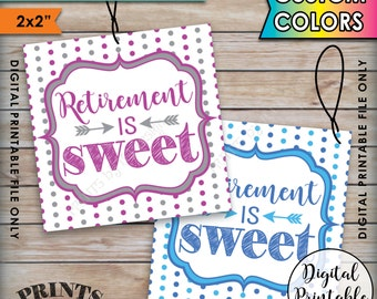 """Retirement is Sweet Tags, Retirement Party Favor Tags, Custom Colors Treat Bag Tags, Take a Treat, Printable 2x2"""" Tags on 8.5"""" x 11"""" Sheet"""