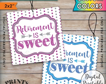 "Retirement is Sweet Tags, Retirement Party Favor Tags, Custom Colors Treat Bag Tags, Take a Treat, PRINTABLE 2x2"" Tags on 8.5"" x 11"" Sheet"