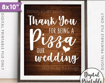 """Wedding Pizza Sign, Thank you for being a Pizza our Wedding Sign, Late Night Pizza Party Sign, Rustic Wood Style PRINTABLE 8x10"""" Pizza Sign"""